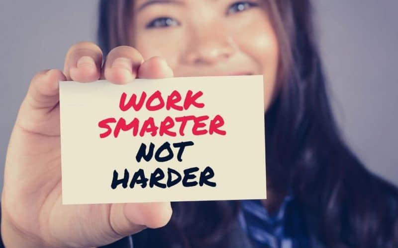 A time to work smarter not harder